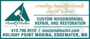 Mast and Mallet Boatworks in Edgewater, MD specializes with custom woodworking, repair, and restoration.